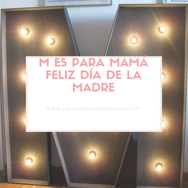 M ES PARA MAMÁ FELIZ DÍA DE LA MADRE